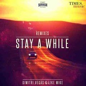 Stay A While Remixes