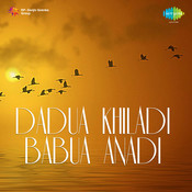 Dadua Khiladi Babua Anadi