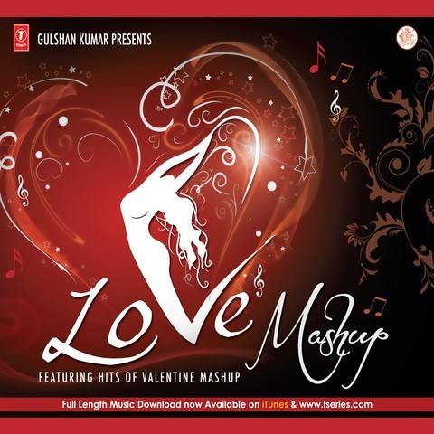 Love Mashup MP3 Song Download- LOVE MASHUP Love Mashup Song by Kumar