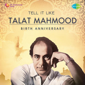 Tell It Like Talat Mahmood - Birth Anniversary Songs