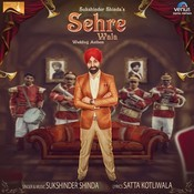 Sehre Wala Songs