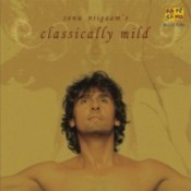 Classically Mild Sonu Niigaam Songs