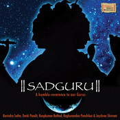 Sadguru A humble Reverence to our Guru Songs