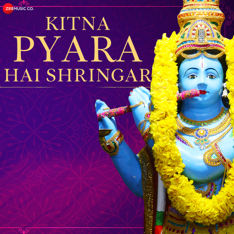 Kitna Pyara Hai Shringar Krishna Bhajan Mp3 Song Download Kitna Pyara Hai Shringar Krishna Bhajan Zee Music Devotional Kitna Pyara Hai Shringar Krishna Bhajan Song By Sourabhee Debbarma On Gaana Com