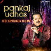 Pankaj Udhas- The Singing Icon Songs
