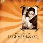 Magical Voice Of Lakshmi Shankar Songs