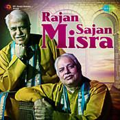 Pandit Rajan Mishra And Sajan Mishra Songs