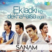 Ek Ladki Ko Dekha To - Sanam Song