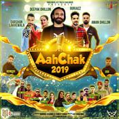 Aah Chak 2019 Songs