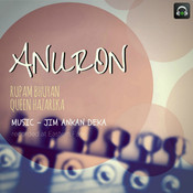 Anuron (Feat. Rupam Bhuyan, Queen Hazarika) Songs