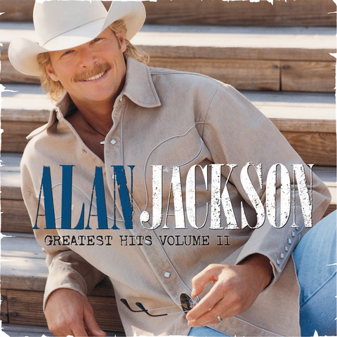 Little Bitty Mp3 Song Download Greatest Hits Volume Ii Little Bitty Song By Alan Jackson On Gaana Com