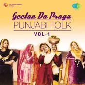 Geetan Da Praga - Punjabi Folk Songs Vol 2 Songs