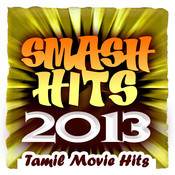 Smash Hits 2013 - Tamil Movie Hits