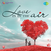 Love Is in the Air Songs