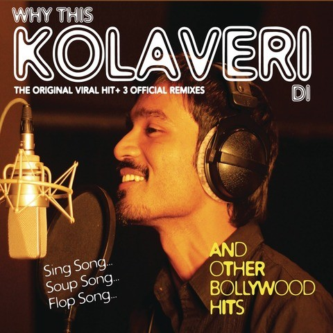Why This Kolaveri Di Mp3 Song Download Why This Kolaveri Di And Other Hits Why This Kolaveri Di À®'ய À®¤ À®¸ À®• À®² À®µ À®± À®Ÿ Tamil Song By Dhanush On Gaana Com