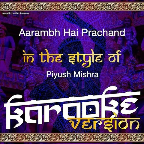 Aarambh Hai Prachand In The Style Of Piyush Mishra Karaoke Version Mp3 Song Download Aarambh Hai Prachand In The Style Of Piyush Mishra Karaoke Version Single Aarambh Hai Prachand In The