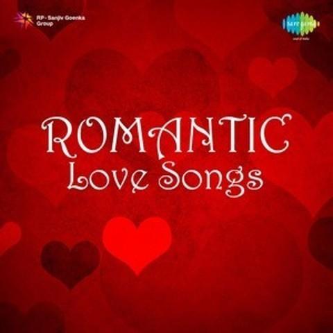 romantic love songs songs download romantic love songs