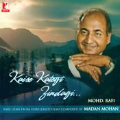 Kaise Kategi Zindagi - Mohd. Rafi / Madan Mohan Songs