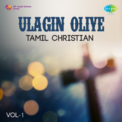 Ulagin Oliye Tam Christian Vol 1 Songs