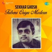 Oriya Modern Songs By Sekhar Ghosh Tribeni