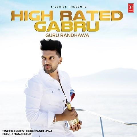 High Rated Gabru Mp3 Song Download Guru Randhawa High Rated Gabru Punjabi Song On Gaana Com