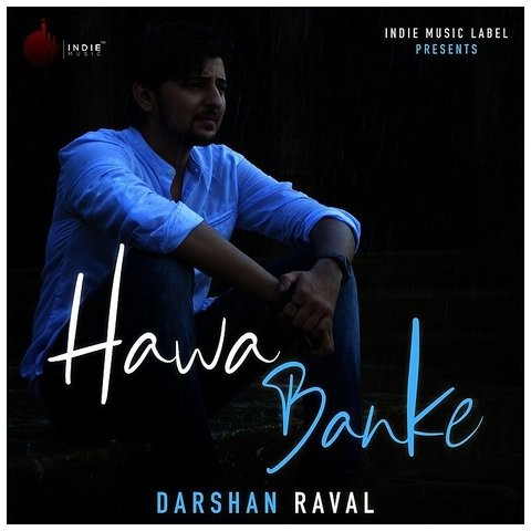 Hawa Banke Mp3 Song Download Hawa Banke Single Hawa Banke हव बनक Song By Darshan Raval On Gaana Com