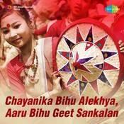 Chayanika Bihu Alekhya Aaru Bihu Geet Sankalan Songs
