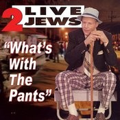 What's With The Pants (Single) Songs