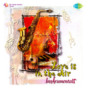 Love Is In The Air - Instrumentals Of Popular Songs Songs