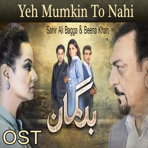 Ost Yeh Mumkin To Nahi Mp3 Song Download Bud Gumaan Ost Yeh Mumkin To Nahi Urdu Song By Sahir Ali Bagga On Gaana Com