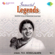 Immortal Legends - M S Subbulakshmi Vol 1 Songs
