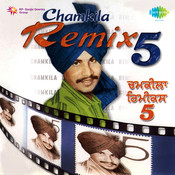 Chamkila Remix Vol 5 Songs