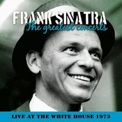 Frank Sinatra - In Concert, The White House, 17th April 1973 Songs