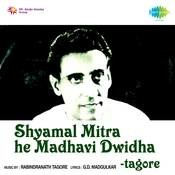 Hey Madhabi Dwidha Keno Shyamal Mitra