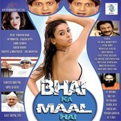 Bhai Ka Maal Hai Songs