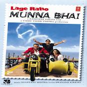 Lage Raho Munna Bhai Songs