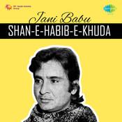 Jani Babu - Shan-e-habib-e-khuda Songs