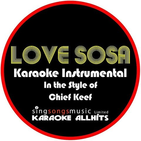 Love Sosa In The Style Of Chief Keef Karaoke Instrumental Version Mp3 Song Download Love Sosa In The Style Of Chief Keef Karaoke Instrumental Version Single Love Sosa In The Style