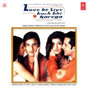 Love Ke Liye Kuch Bhi Karega Songs