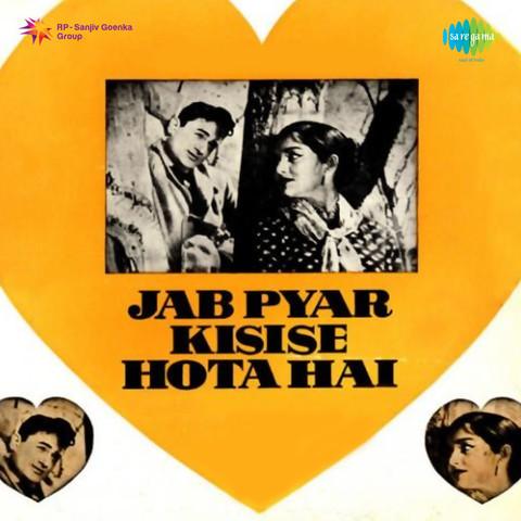 Jab Pyar Kisi Se Hota Hai Mp3 Song Download Jab Pyar Kisi Se Hota Hai Jab Pyar Kisi Se Hota Hai Song By Mohammed Rafi On Gaana Com