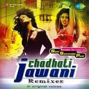 Chadhati Jawani Remix  Songs