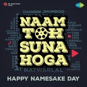 Naam Toh Suna Hoga - Happy Namesake Day Songs