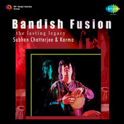 Bandish Fusion - The Lasting Legacy