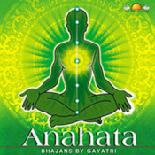 Anahata - Devotional Songs By Gayatri Songs