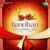 Bandhan - Sangeet Songs