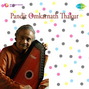 Classical Gold - Pandit Omkarnath Thakur Songs