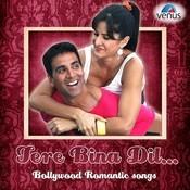 Tere Bina Dil-Bollywood Romantic Songs
