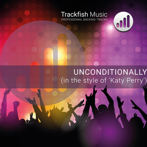 Unconditionally (In The Style Of Katy Perry) MP3 Song