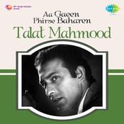 Aa Gaeen Phirse Baharen Talat Mahmood Songs