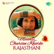 Maahri Churian Kharke (rajasthani) Songs